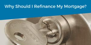 Why Should I Refinance?